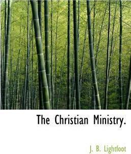 The Christian Ministry.