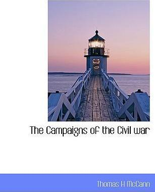 The Campaigns of the Civil War