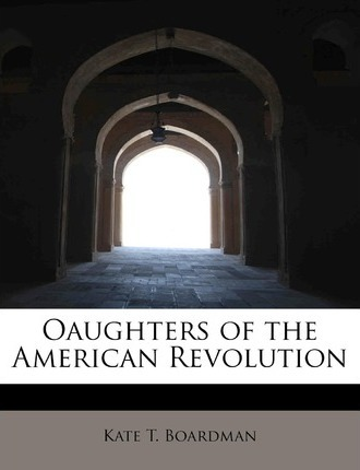 Oaughters of the American Revolution