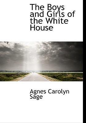 The Boys and Girls of the White House