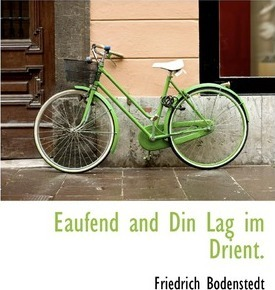 Eaufend and Din Lag Im Drient.