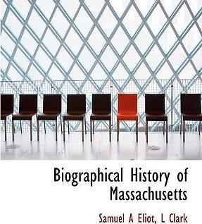 Biographical History of Massachusetts