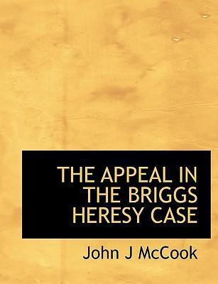 The Appeal in the Briggs Heresy Case