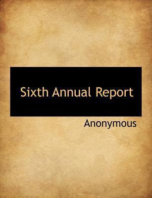 Sixth Annual Report