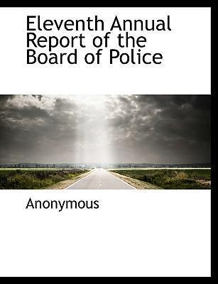 Eleventh Annual Report of the Board of Police