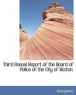 Third Annual Report of the Board of Police of the City of Boston.