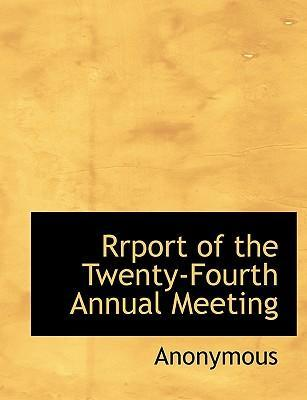 Rrport of the Twenty-Fourth Annual Meeting