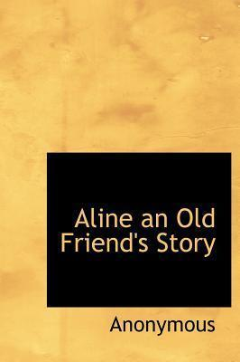 Aline an Old Friend's Story