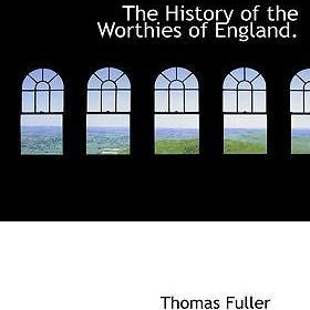 The History of the Worthies of England.