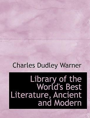Library of the World's Best Literature, Ancient and Modern