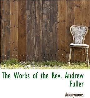 The Works of the REV. Andrew Fuller