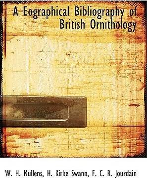A Eographical Bibliography of British Ornithology