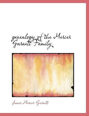 Genealogy of the Mercer Garnett Family