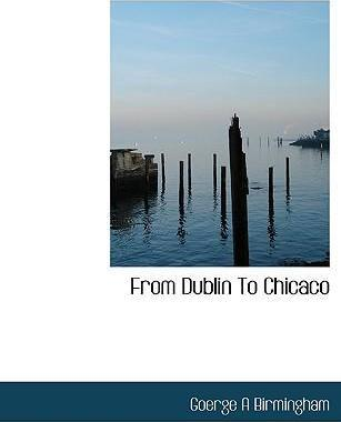 From Dublin to Chicaco