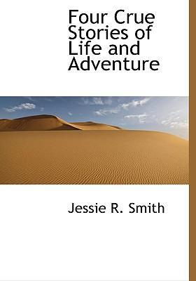 Four Crue Stories of Life and Adventure