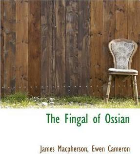 The Fingal of Ossian