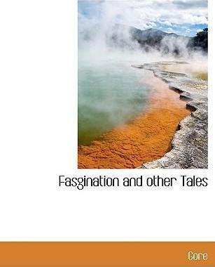 Fasgination and Other Tales