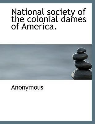 National Society of the Colonial Dames of America.