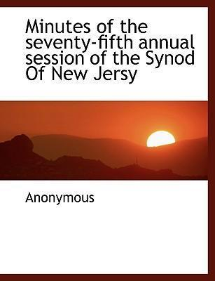 Minutes of the Seventy-Fifth Annual Session of the Synod of New Jersy