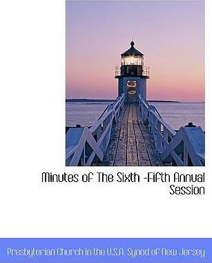 Minutes of the Sixth -Fifth Annual Session