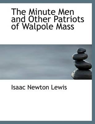 The Minute Men and Other Patriots of Walpole Mass