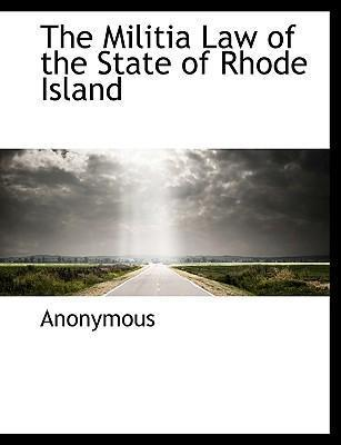 The Militia Law of the State of Rhode Island