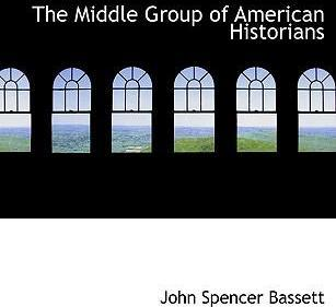 The Middle Group of American Historians