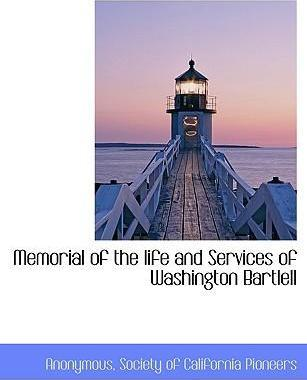 Memorial of the Life and Services of Washington Bartlell