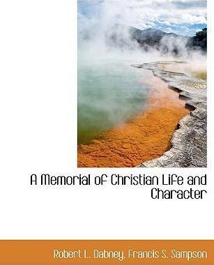 A Memorial of Christian Life and Character
