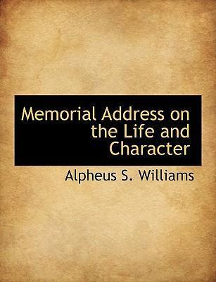 Memorial Address on the Life and Character