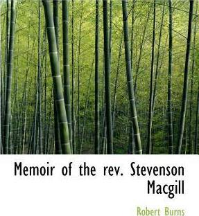 Memoir of the REV. Stevenson Macgill