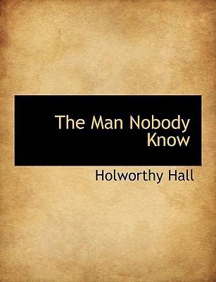 The Man Nobody Know
