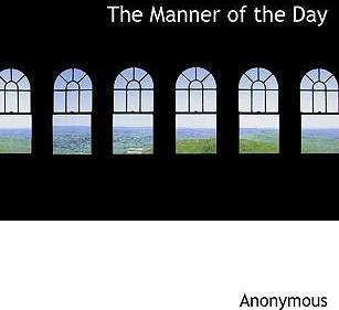 The Manner of the Day