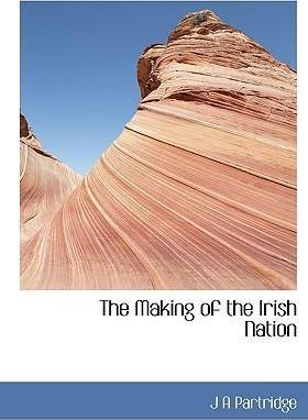 The Making of the Irish Nation