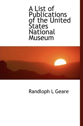 A List of Publications of the United States National Museum