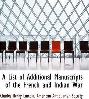 A List of Additional Manuscripts of the French and Indian War