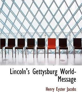 Lincoln's Gettysburg World-Message