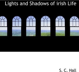 Lights and Shadows of Irish Life