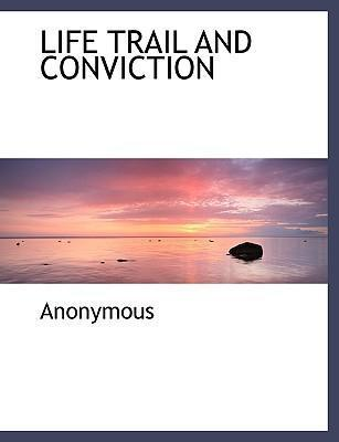 Life Trail and Conviction