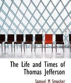 The Life and Times of Thomas Jefferson