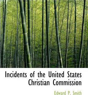 Incidents of the United States Christian Commission