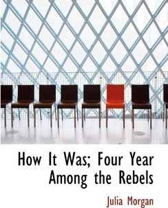 How It Was; Four Year Among the Rebels