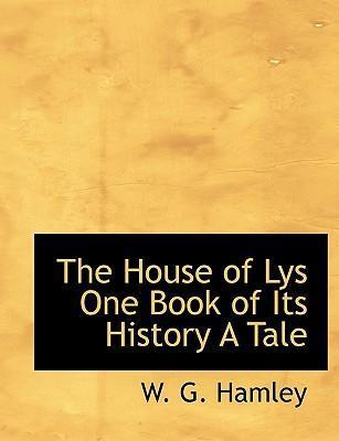 The House of Lys One Book of Its History a Tale