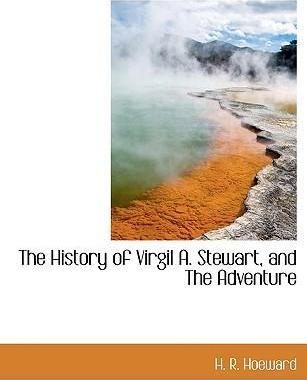 The History of Virgil A. Stewart, and the Adventure