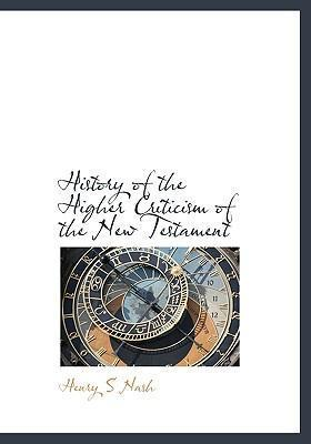 History of the Higher Criticism of the New Testament