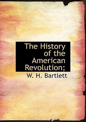 The History of the American Revolution;