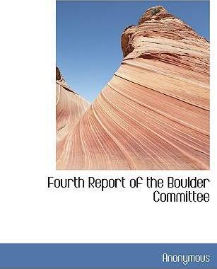 Fourth Report of the Boulder Committee