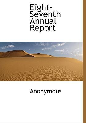 Eight-Seventh Annual Report