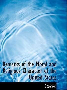 Remarks of the Moral and Religious Character of the United States