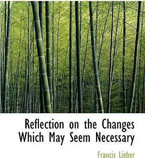 Reflection on the Changes Which May Seem Necessary